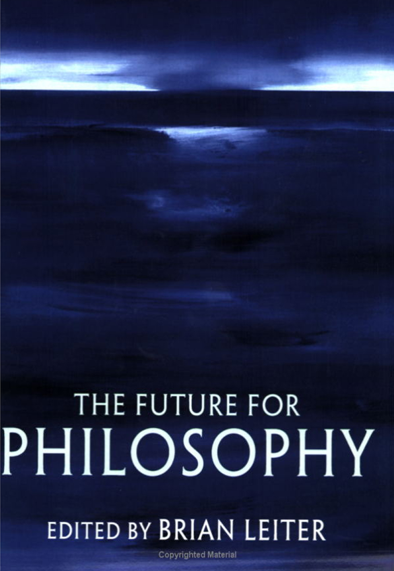 Brian Leiter, The Future for Philosophy